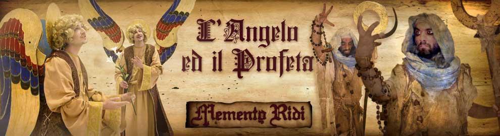 Memento Ridi - L'angelo e il profeta